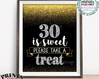 """30th Birthday, 30 is Sweet Please Take a Treat ThirtiethParty Decor, 30th Anniversary, PRINTABLE Black & Gold Glitter 8x10"""" 30 Sign <ID>"""