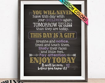 You Will Never Have This Day with Your Children Again New Parents Nursery Baby Shower Gift, Custom Color Chalkboard Style PRINTABLE Wall Art
