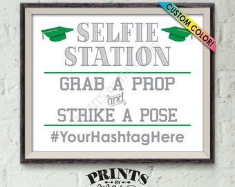 """Graduation Selfie Station Sign, Grab a Prop and Strike a Pose, Share on Social Media Instagram Facebook, PRINTABLE 8x10/16x20"""" Hashtag Sign"""