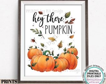 """Hey There Pumpkin Sign, Fall Decoration, Autumn Home Decor, Fall Leaves Thanksgiving, Halloween, PRINTABLE 11x14"""" Watercolor Style Sign <ID>"""