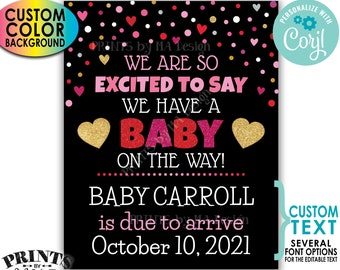 Valentine's Day Pregnancy Announcement, Excited to say a Baby is on the Way, PRINTABLE Sign w/Color Background <Edit Yourself with Corjl>
