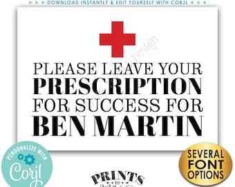 "Please Leave Your Prescription for Success Sign, Med School Grad Advice, Nursing Graduation, PRINTABLE 5x7"" Sign <Edit Yourself with Corjl>"
