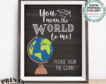 """You Mean The World To Me Please Sign the Globe Graduation Party Sign Guestbook Alternative, PRINTABLE 8x10"""" Chalkboard Style Guest Book Sign"""