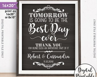 """Rehearsal Dinner Sign, Tomorrow is Going to Be The Best Day Ever Wedding Rehearsal Thank You, PRINTABLE 8x10/16x20"""" Chalkboard Style Sign"""