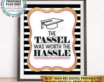 """Tassel was worth the Hassle Sign Funny Graduation Party Decor, Tassle Hassle, Black Pink & Gold Glitter PRINTABLE 8x10"""" Graduation Sign <ID>"""