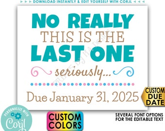 """Last One Pregnancy Announcement Final Baby Reveal Sign, PRINTABLE 8x10/16x20"""" Editable Sign <Edit Yourself with Corjl>"""