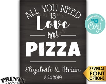 """All You Need is Love and Pizza Sign, Late Night Pizza Party Wedding, PRINTABLE 8x10/16x20"""" Chalkboard Style Sign <Edit Yourself with Corjl>"""
