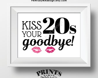 """30th Birthday Sign, Kiss Your 20s Goodbye, Funny 30th Candy Bar Sign, Thirtieth Bday Party Decor, PRINTABLE 5x7"""" Sign <ID>"""