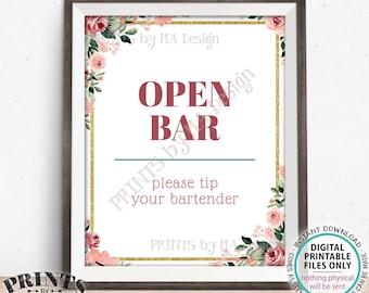 "Open Bar Sign, Please Tip Your Bartender, Wedding Reception Drink Station, PRINTABLE 8x10/16x20"" Blush/Rose Gold Floral Bar Sign <ID>"