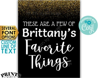"""Favorite Things Sign, These are a Few Favorite Things, Custom PRINTABLE 8x10/16x20"""" Black & Gold Glitter Sign <Edit Yourself with Corjl>"""