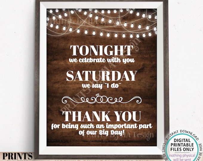 """Tonight We Celebrate With You Saturday We Say I Do Rehearsal Dinner Sign, Wedding Thanks, PRINTABLE 8x10/16x20"""" Rustic Wood Style Sign <ID>"""