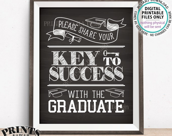 """Please share your Key to Success with the Graduate Sign, Advice for Grad, Graduation Party Decor, PRINTABLE 8x10"""" Chalkboard Style Sign <ID>"""
