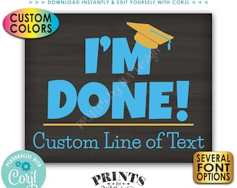 """I'm Done Sign, Grad Photo Prop, Graduation Party Decoration, Custom PRINTABLE 8x10/16x20"""" Chalkboard Style Sign <Edit Yourself with Corjl>"""