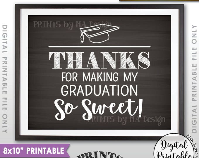 """Thanks for Making My Graduation so Sweet, Sweet Treat, Grad Treat Thank You, Graduation Party Decorations, 8x10"""" Chalkboard Style Sign <ID>"""