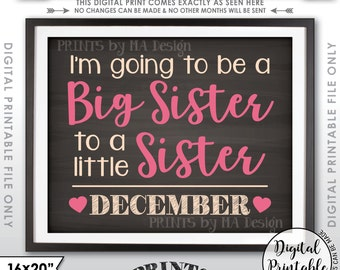 It's a Girl Gender Reveal Pregnancy Announcement Going to be a Big Sister to a Sister in DECEMBER Dated Chalkboard Style PRINTABLE Sign <ID>