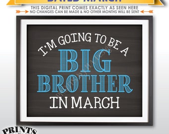 I'm Going to be a Big Brother Pregnancy Announcement Sign, Promoted to Big Bro in MARCH Dated Chalkboard Style PRINTABLE Baby Reveal <ID>