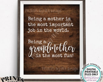 """Being a Mother is the Most Important Job in the World Being a Grandmother is the Most Fun, PRINTABLE 8x10/16x20"""" Rustic Wood Style Sign <ID>"""