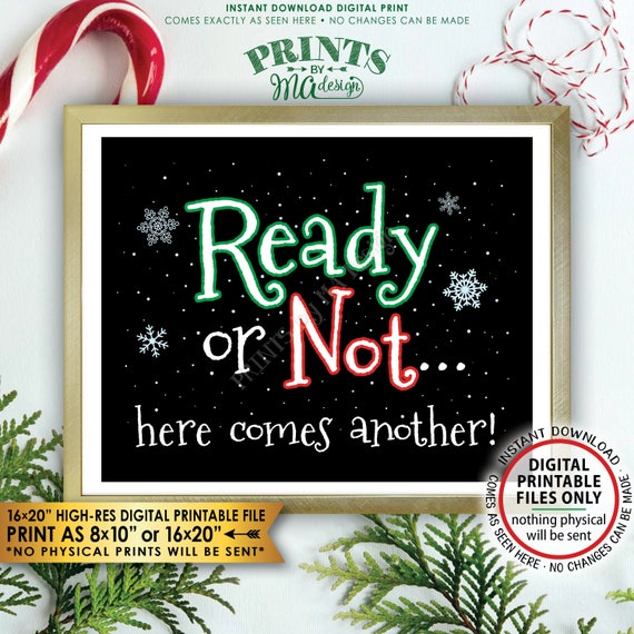"Christmas Pregnancy Announcement Ready or Not Here Comes Another Baby #2, Baby #3, Baby #4, Pregnant Again, PRINTABLE 8x10/16x20"" Sign <ID>"