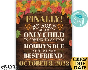 """Baby #2 Pregnancy Announcement, Role as an Only Child is Coming to an End, Fall Theme PRINTABLE 8x10/16x20"""" Sign <Edit Yourself with Corjl>"""