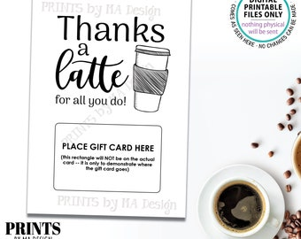 """Thanks a Latte Card, Thanks For All You Do Gift Card Holder, Coffee To-Go Cup, PRINTABLE 5x7"""" Thank You Card <Instant Download>"""