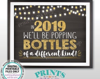 New Years Pregnancy Announcement, Popping Bottles of a Different Kind in 2019, Gold, PRITNABLE Chalkboard Style New Year Pregnancy Sign <ID>
