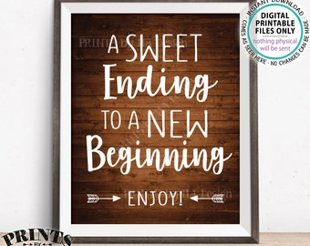 """A Sweet Ending to a New Beginning Sign, Retirement Party, Graduation Party, Sweet Treats Sign, PRINTABLE 8x10"""" Rustic Wood Style Sign <ID>"""