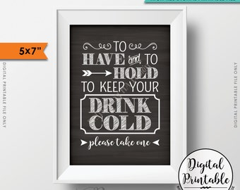 """To Have and To Hold and to Keep Your Drink Cold Rustic Wedding Sign, Drink Holder Favor, 5x7"""" Chalkboard Style Instant Download Printable"""