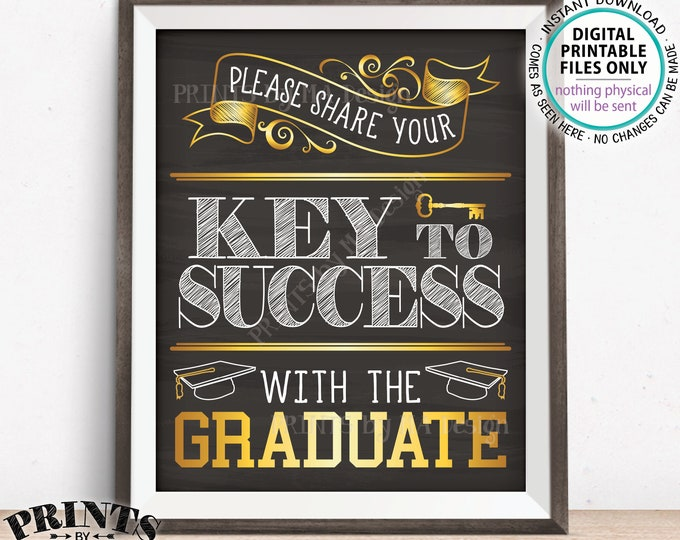 """Please share your Key to Success with the Graduate Sign, Advice for Grad Party Sign, Gold, PRINTABLE Chalkboard Style 8x10/16x20"""" Sign <ID>"""