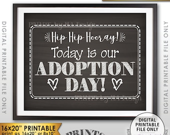 """Adoption Day Sign, Today is Our Adoption Day Photo Prop, We're Getting Adopted, Chalkboard Style PRINTABLE 8x10/16x20"""" Instant Download Sign"""