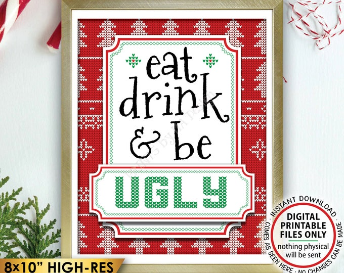 """Eat Drink & Be Ugly Sign, Ugly Christmas Sweater, Tacky Sweater Holiday Party, Food n Drinks, PRINTABLE 8x10"""" Ugly Sweater Party Sign <ID>"""