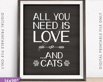 """All You Need Is Love and Cats Sign, Love for Cats Print, 16x20"""" or 8x10"""" Chalkboard Style Instant Download Digital Printable File"""