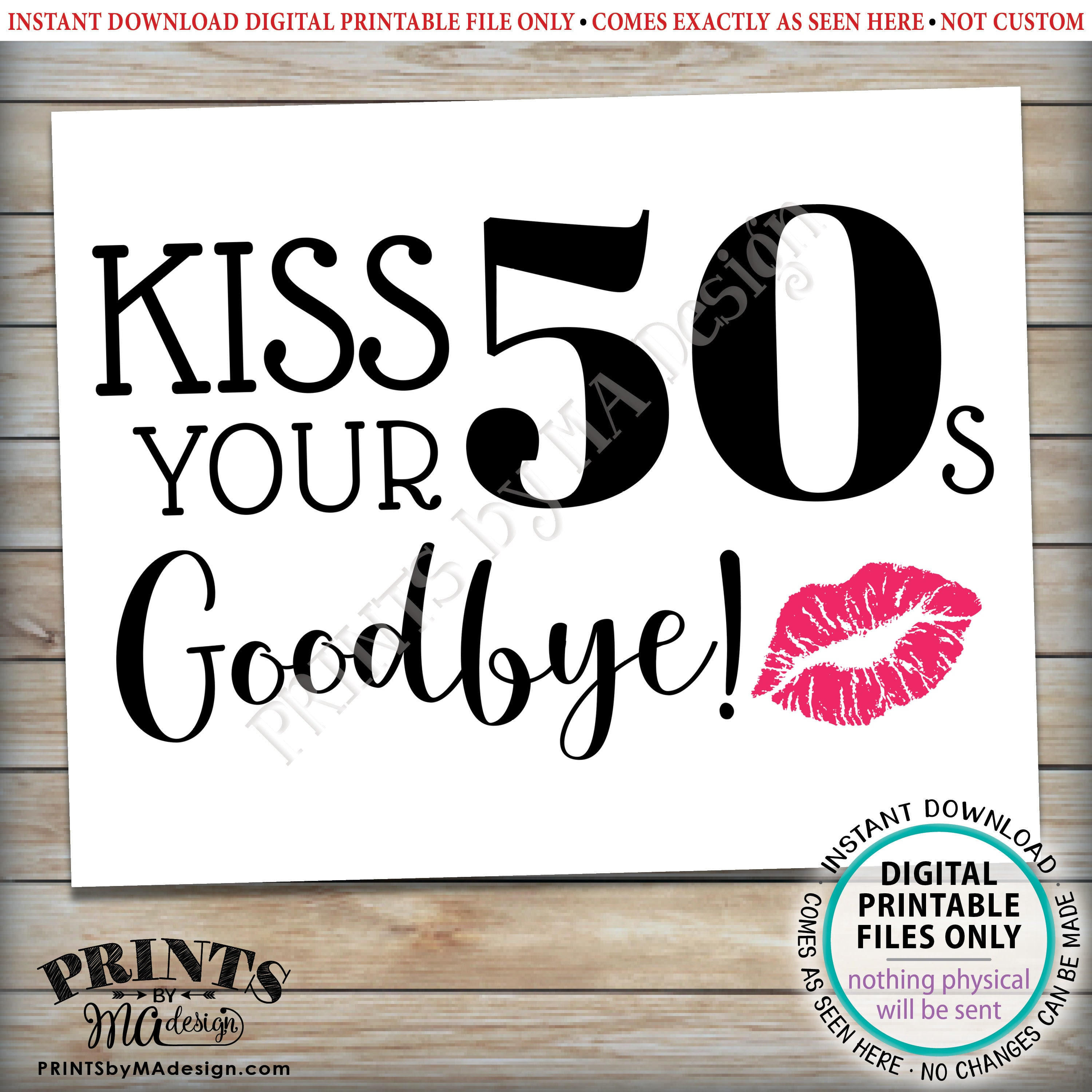 60th Birthday Sign Kiss Your 50s Goodbye Funny 60th Candy Bar Sign Sixtieth Bday Party Decor Printable 8x10 16x20 Sign