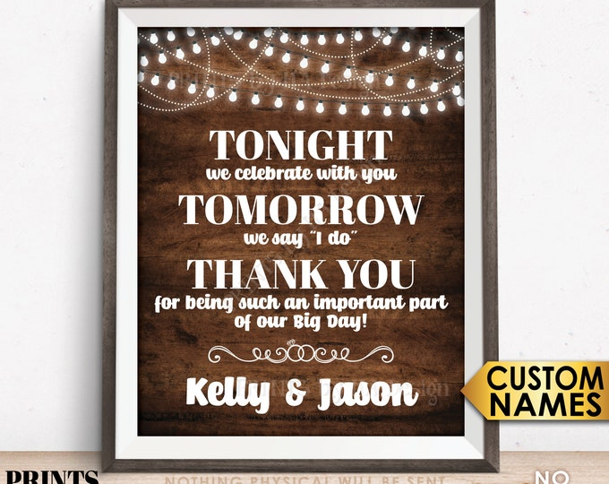 """Tonight We Celebrate With You Tomorrow We Say I Do Rehearsal Dinner Sign, PRINTABLE 8x10/16x20"""" Rustic Wood Style Wedding Rehearsal Sign"""