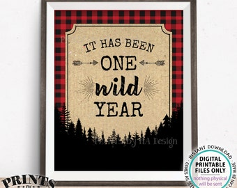 """It has been One Wild Year Lumberjack First Birthday Party Decor, PRINTABLE 8x10/16x20"""" 1st B-day Red Checker Buffalo Plaid Table Sign <ID>"""