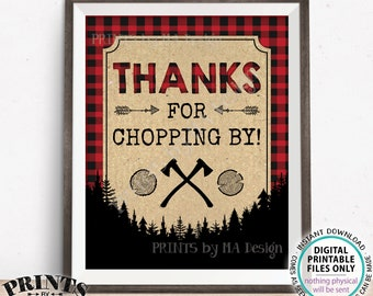 """Thanks for Chopping By Lumberjack Sign, Ax/Axe, Thank You for Coming, PRINTABLE 8x10/16x20"""" Red & Black Checker Buffalo Plaid Sign <ID>"""