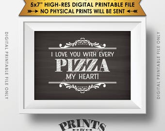 """Pizza Sign, I love You with every Pizza My Heart, Late Night Wedding Pizza Party Sign, Chalkboard Style Printable 5x7"""" Instant Download"""