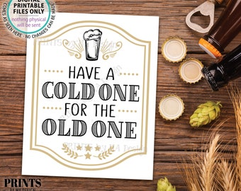 """Beer Birthday Sign, Have a Cold One for the Old One, Cheers and Beers Birthday Party Decoration, PRINTABLE 8x10"""" Pint of Beer Sign <ID>"""