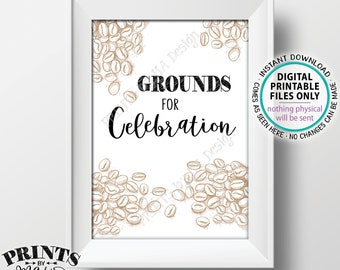 """Grounds for Celebration Coffee Sign, Beverage Station, 5x7"""" PRINTABLE Sign, Wedding Bridal Shower, Baby Shower, Birthday , Graduation <ID>"""