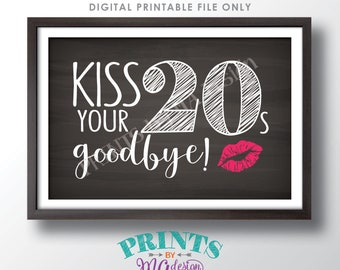 """30th Birthday Sign, Kiss Your 20s Goodbye, Funny 30th Candy Bar Sign, Thirtieth B-day Party Decor, PRINTABLE 4x6"""" Chalkboard Style Sign <ID>"""