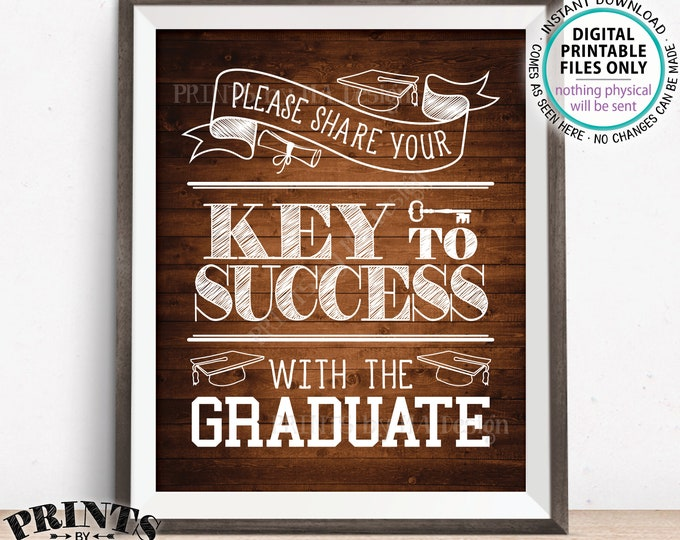 """Please share your Key to Success with the Graduate Sign, Advice for Grad Graduation Party Decor, PRINTABLE 8x10"""" Rustic Wood Style Sign <ID>"""