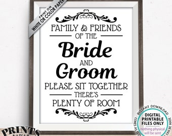 """Family and Friends of the Bride and Groom Please Sit Together there is Plenty of Room, PRINTABLE Black and White 8x10/16x20"""" Sign <ID>"""