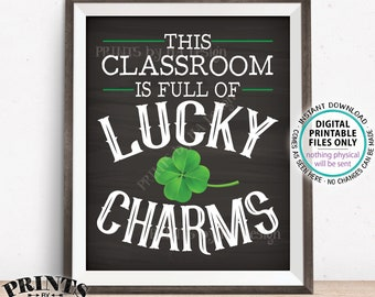 """This Classroom is Full of Lucky Charms Sign, St Patrick's Day Classroom Decor, Teacher Gift, PRINTABLE 8x10"""" Chalkboard Style Sign <ID>"""