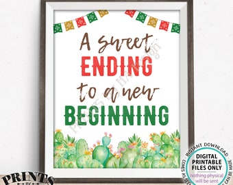 """A Sweet Ending To A New Beginning Sign, Fiesta Candy Bar, PRINTABLE 8x10/16x20"""" Cactus Themed Decoration <Instant Download>"""
