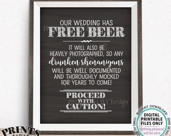 "Free Beer Sign, Caution Drunken Shenanigans Documented Wedding Sign, PRINTABLE 11x14"" Chalkboard Style Wedding Bar Sign <ID>"