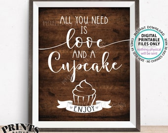 """All You Need is Love and a Cupcake Sign, Wedding Cupcakes, Valentine's Day Treats, PRINTABLE 8x10/16x20"""" Rustic Wood Style Cupcake Sign <ID>"""
