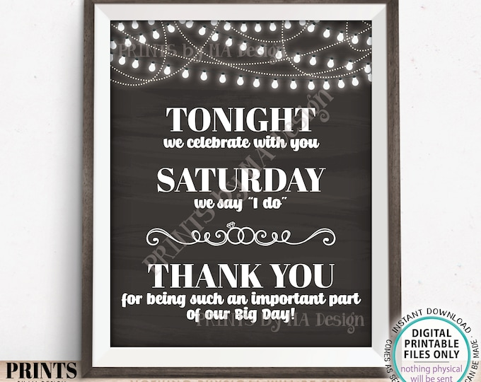 """Tonight We Celebrate With You Saturday We Say I Do Rehearsal Dinner Sign, Wedding Thanks, PRINTABLE 8x10/16x20"""" Chalkboard Style Sign <ID>"""