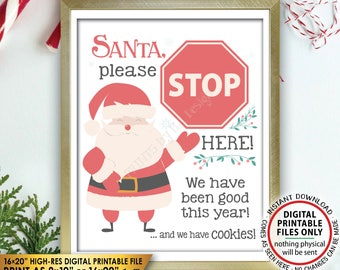 """Santa Stop Here Sign, Stop Here We Have Been Good, We have Cookies Santa Claus Sign, PRINTABLE 8x10/16x20"""" Instant Download Christmas Sign"""