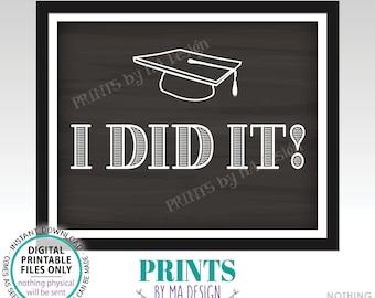"I Did It! Graduation Sign, High School Graduation or College Graduation Photo Prop, PRINTABLE 8x10/16x20"" Chalkboard Style Grad Sign <ID>"