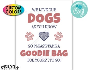 """Goodie Bag Sign, We Love Our Dogs So Take a Goodie Bag for Yours To Go, PRINTABLE 8x10/16x20"""" Sign <Edit Colors Yourself with Corjl>"""