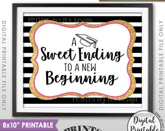 """A Sweet Ending to a New Beginning Graduation Sign, Graduation Party Sweet Treats, Black Pink & Gold Glitter PRINTABLE 8x10"""" Sign <ID>"""